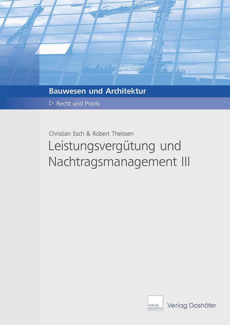 Fachbuch: Leistungsvergütung und Nachtragsmanagement III