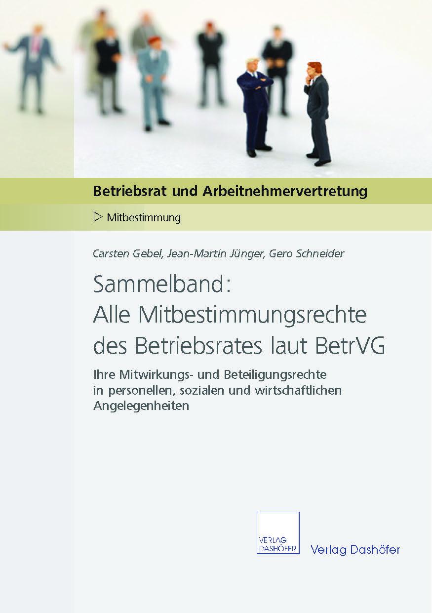 Sammelband: Alle Mitbestimmungsrechte des Betriebsrates laut BetrVG