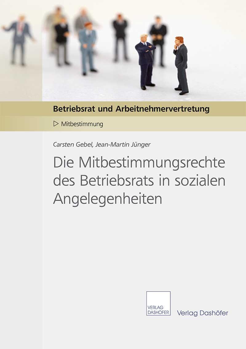 Die Mitbestimmungsrechte des Betriebsrats in sozialen Angelegenheiten