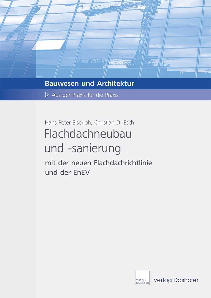 Fachbuch: Flachdachneubau und -sanierung mit der Flachdachrichtlinie und der EnEV